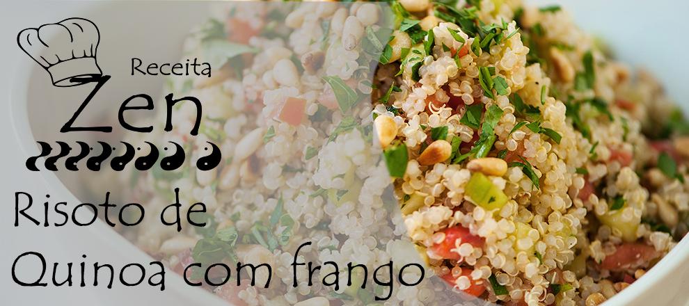 #ReceitaZen Risoto de Quinoa com Frango
